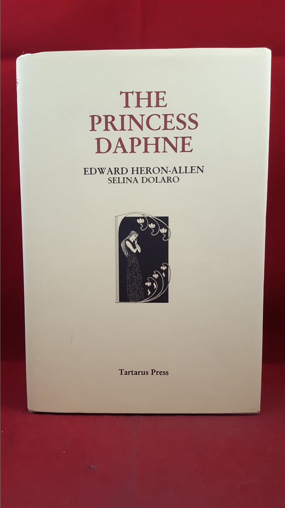 Edward Heron-Allen - The Princess Daphne, Tartarus Press, 2000, Limited