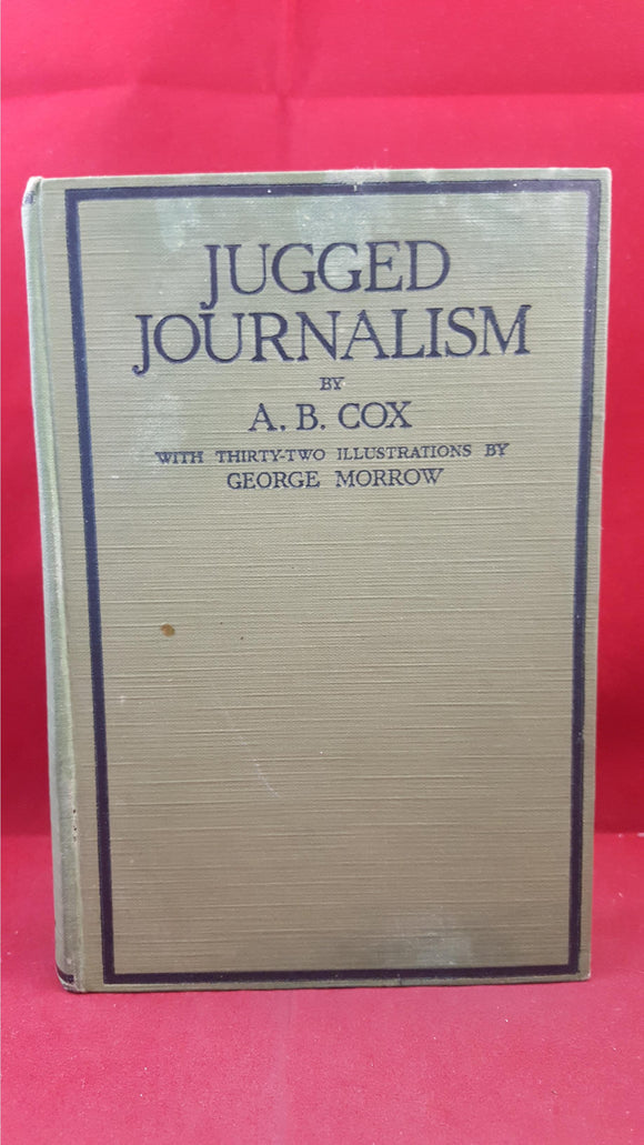 A B Cox - Jugged Journalism, Herbert Jenkins, 1925, First Edition