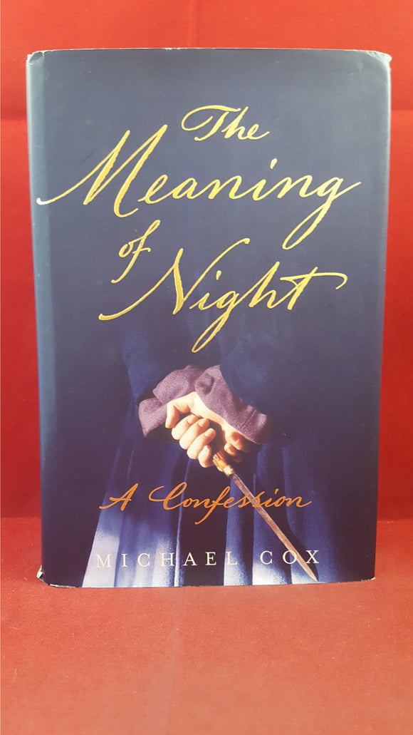 Michael Cox - The Meaning Of Night, A Confession, John Murray, 2006, 1st Edition, Signed