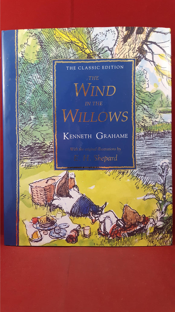 Kenneth Grahame - The Wind In The Willows, The Classic Edition, Dean, 2004