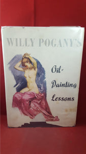 Willy Pogany's  Oil-Painting Lessons, David McKay, 1954