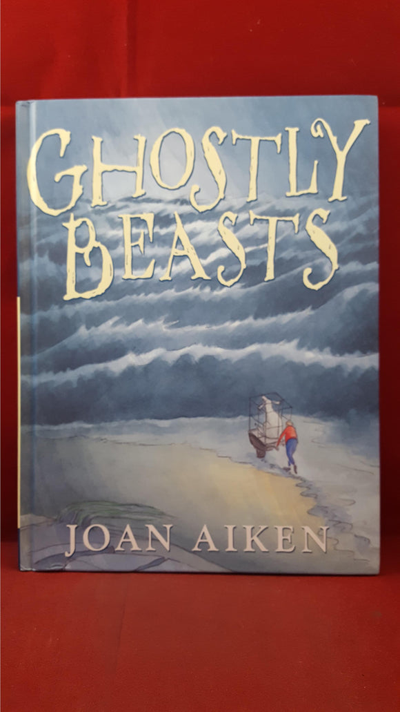 Joan Aiken - Ghostly Beasts, Jonathan Cape, 2002, First Edition