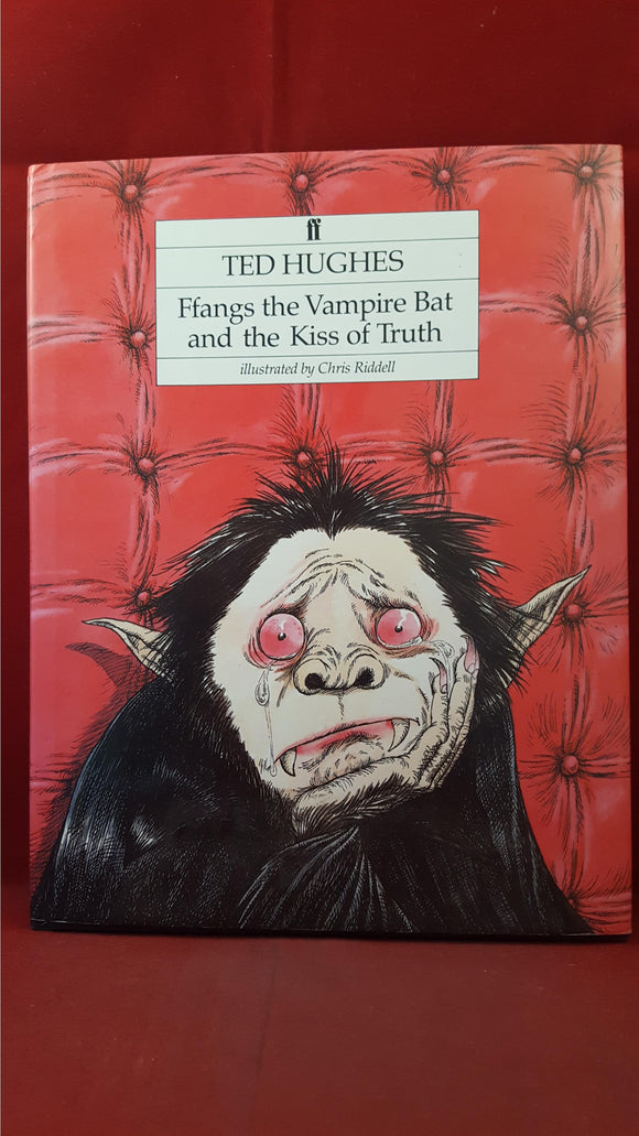 Ted Hughes -Ffangs the Vampire Bat and the Kiss of Truth, Faber&Faber, 1986, 1st Edition