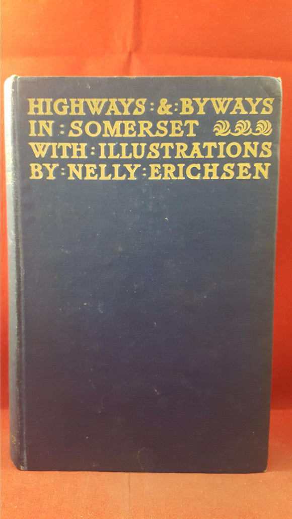 Edward Hutton - Highways & Byways In Somerset, Macmillan, 1912, First Edition