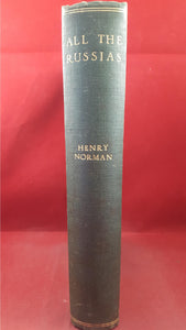 Henry Norman - All The Russias, William Heinemann, 1902, First Edition