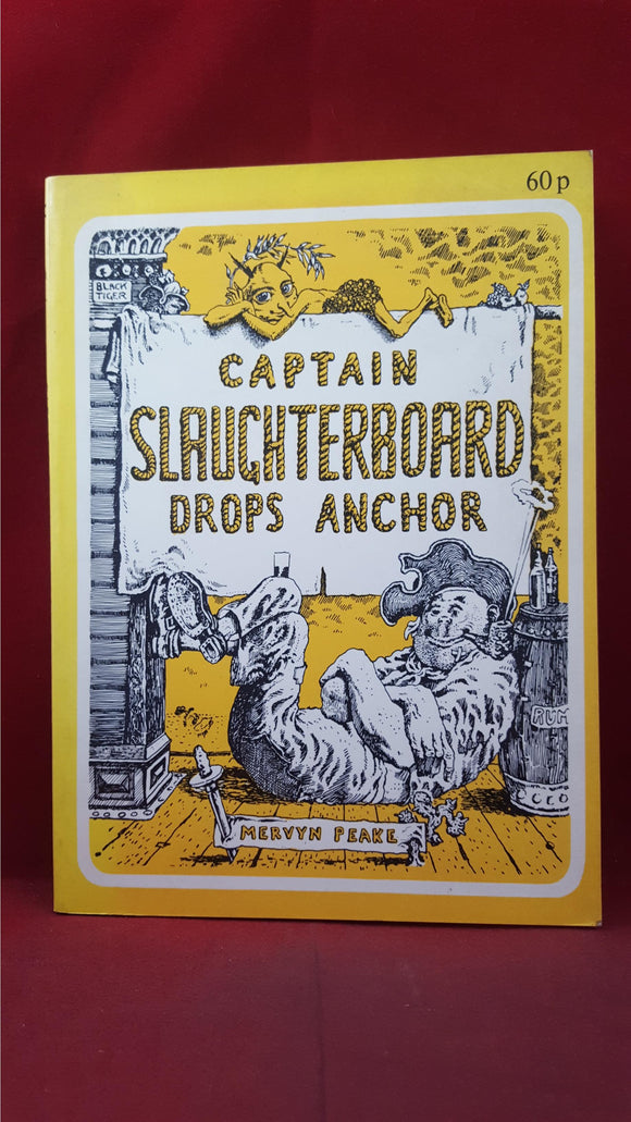 Mervyn Peake - Captain Slaughterboard Drops Anchor, Academy, 1967