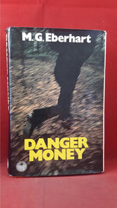 M G Eberhart - Danger Money, Collins Crime Club, 1975, First Edition