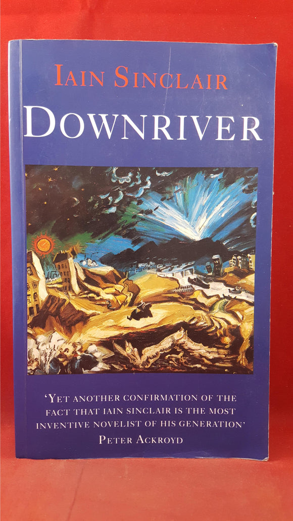 Iain Sinclair - Downriver, Paladin Grafton, 1991, First Edition