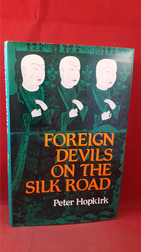Peter Hopkirk - Foreign Devils On The Silk Road, John Murray, 1980, First Edition, Signed