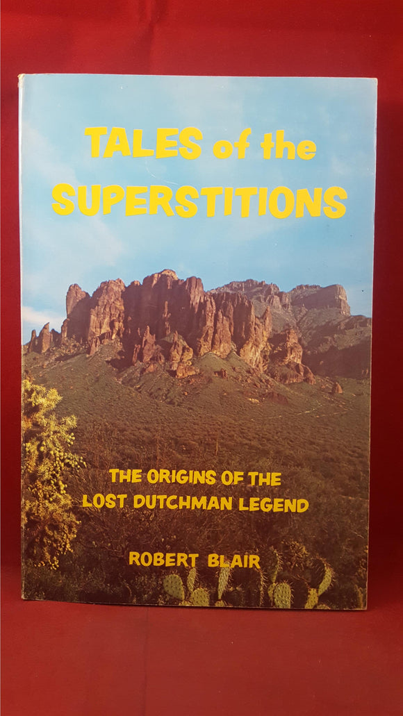 Robert Blair - Tales of the Superstitions, Arizona Historical, 1975, First Edition