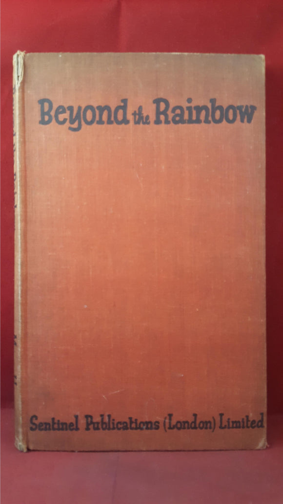 Mary Harvey - Beyond the Rainbow, Sentinel Publications, 1946, First Impression
