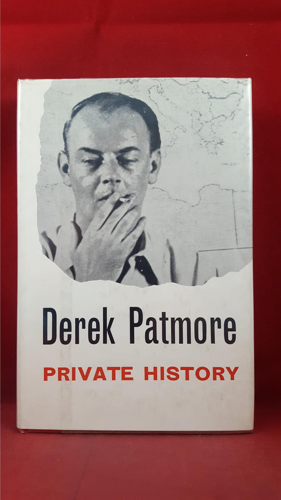 Derek Patmore - Private History, an autobiography, Jonathan Cape, 1960, First Edition
