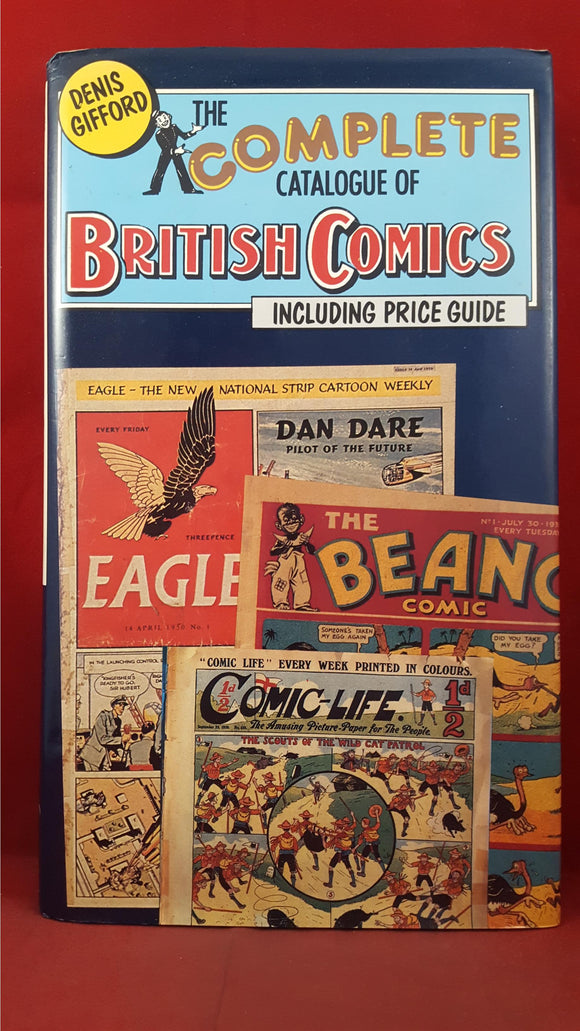 The Complete Catalogue of British Comics, Webb & Bower, 1985, First Edition
