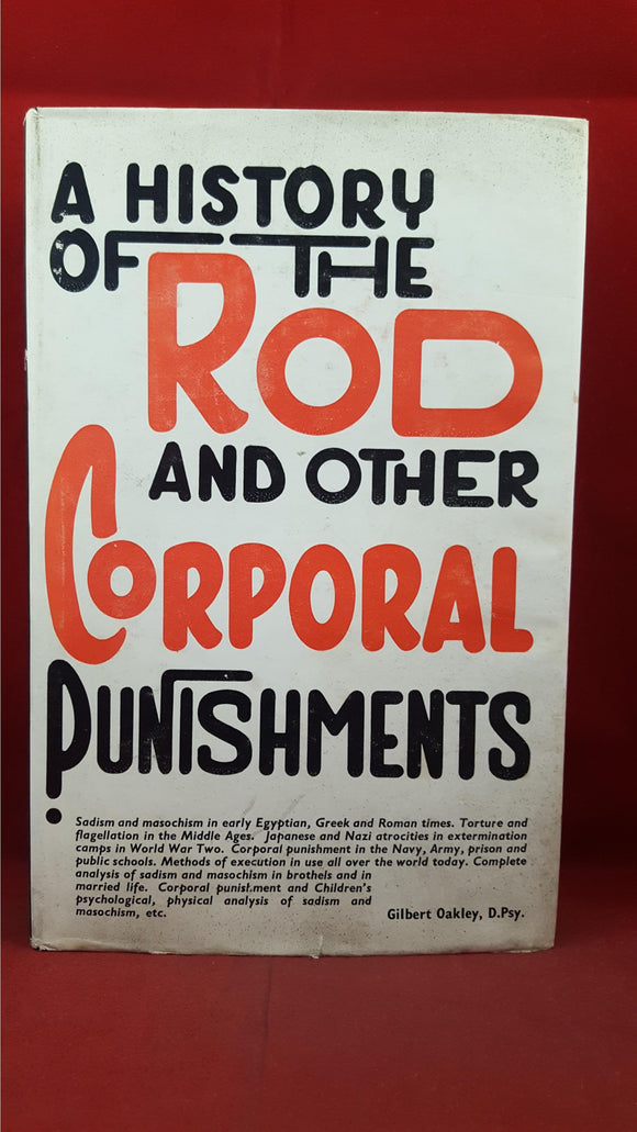 Gilbert Oakley - A History Of The Rod & Other Corporal Punishments, Walton, 1964