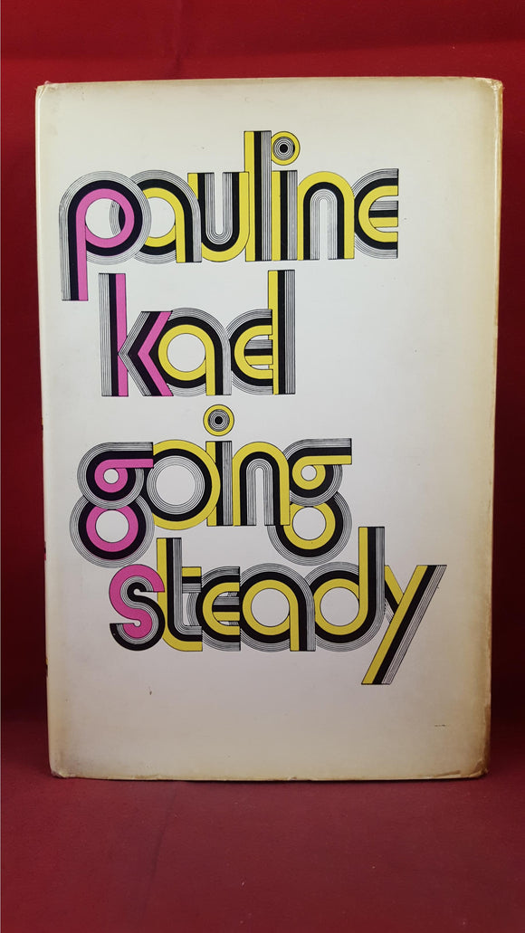 Pauline Kael - Going Steady, Temple Smith, 1970, First Edition