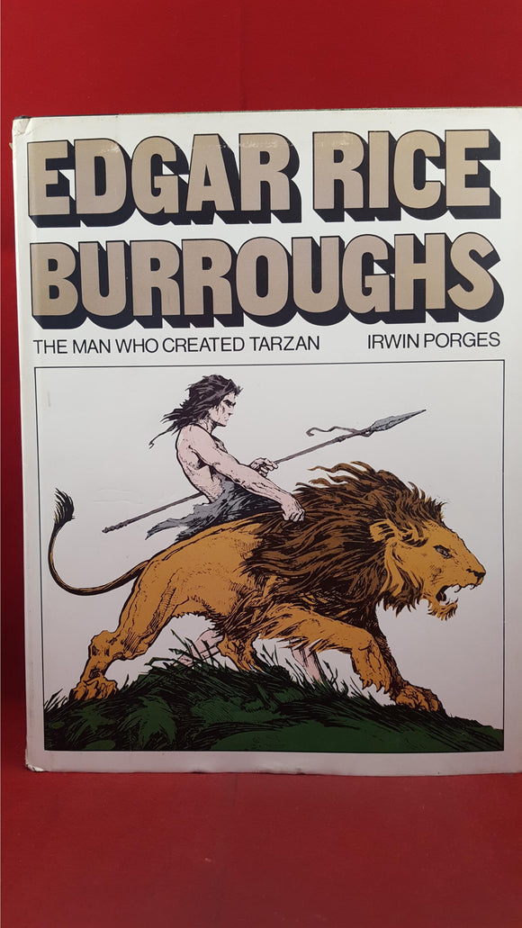 Irwin Porges - Edgar Rice Burroughs : The Man Who Created Tarzan, 1976, First Edition