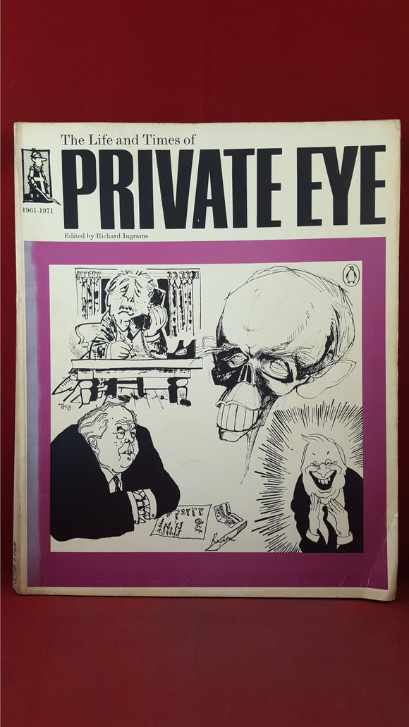 Richard Ingrams - The Life and Times of Private Eye 1961-1971, Penguin Books, 1972