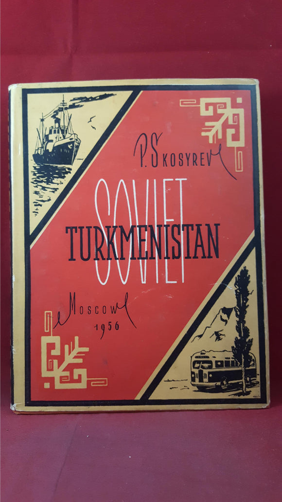 P Skosyrev - Soviet Turkmenistan Moscow, Foreign Languages Publishing House, 1956