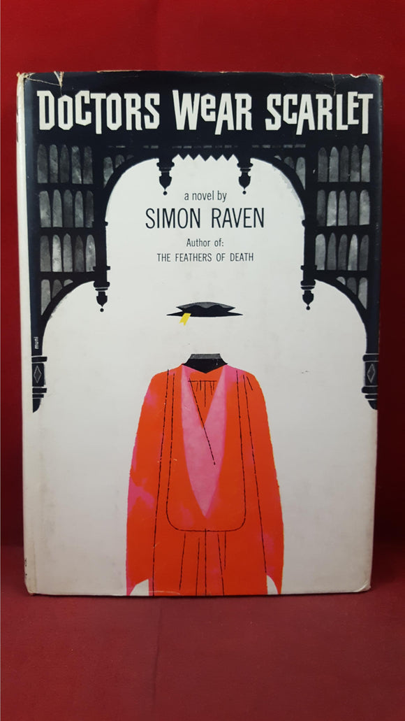 Simon Raven - Doctors Wear Scarlet, Simon & Schuster, 1961, First Edition