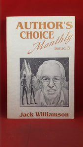 Jack Williamson - Into The Eighth Decade, Author's Choice Monthly Issue 5, 1990
