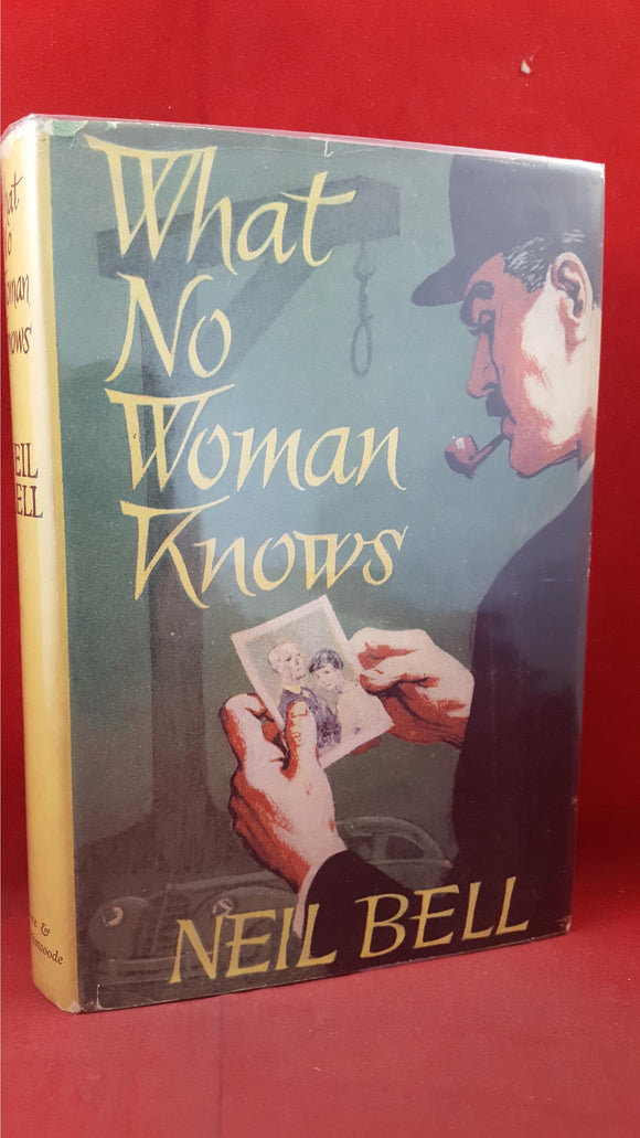 Neil Bell - What No Woman Knows, Eyre & Spottiswoode, 1957