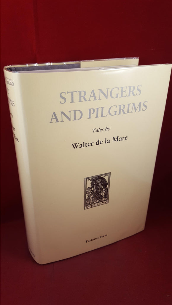 Walter de la Mare - Strangers And Pilgrims, Tartarus Press, 2007, Limited, First Edition