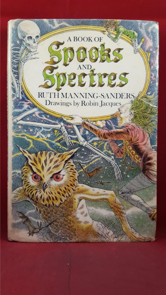 Ruth Manning-Sanders - A Book Of Spooks & Spectres, Methuen, 1979