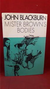 John Blackburn - Mister Brown's Bodies, Jonathan Cape, 1975, First Edition