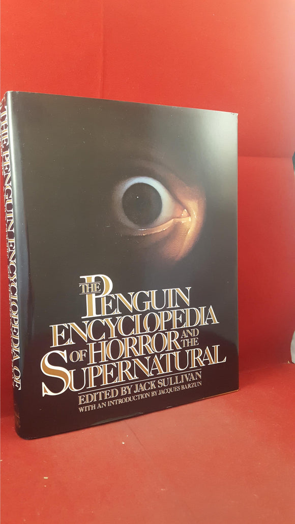 Jack Sullivan - Encyclopedia of Horror and the Supernatural, Viking, 1986, First Edition