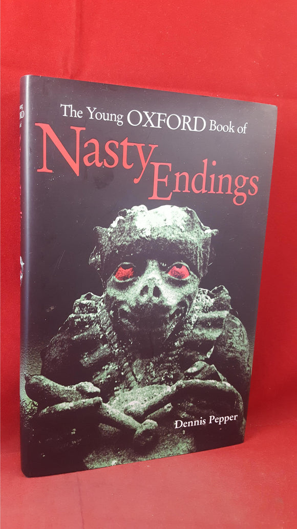 Dennis Pepper - Nasty Endings, Oxford University,1997, First Edition, Signed, Inscribed