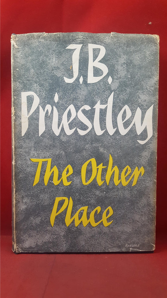 J B Priestley - The Other Place, William Heinemann, 1953