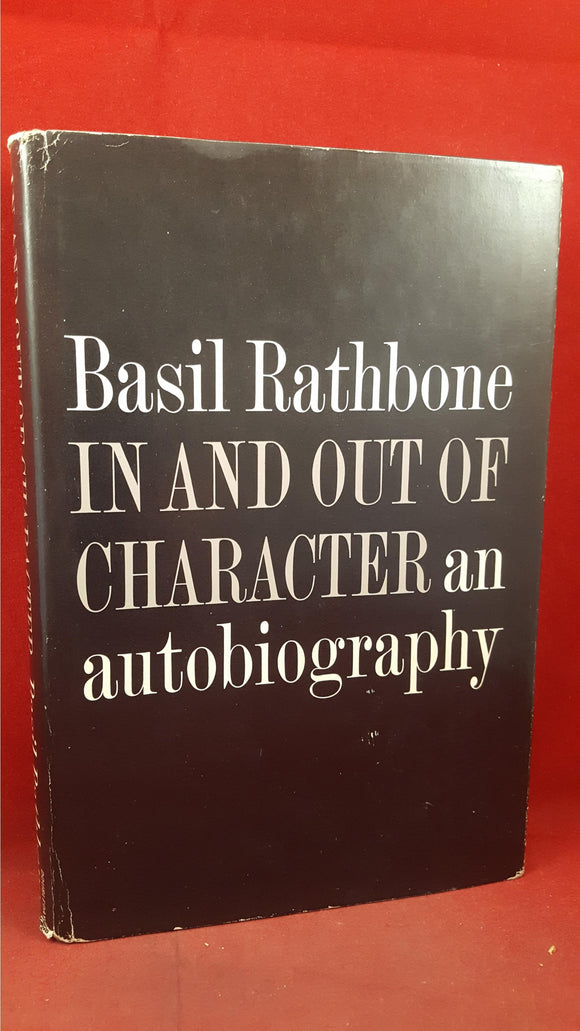 Basil Rathbone - In And Out Of Character, An Autobiography, Doubleday, 1962