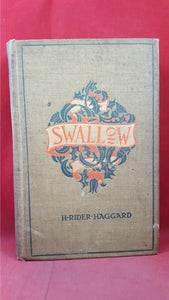 H Rider Haggard - Swallow, Longmans, Green and Co, 1899, First Edition