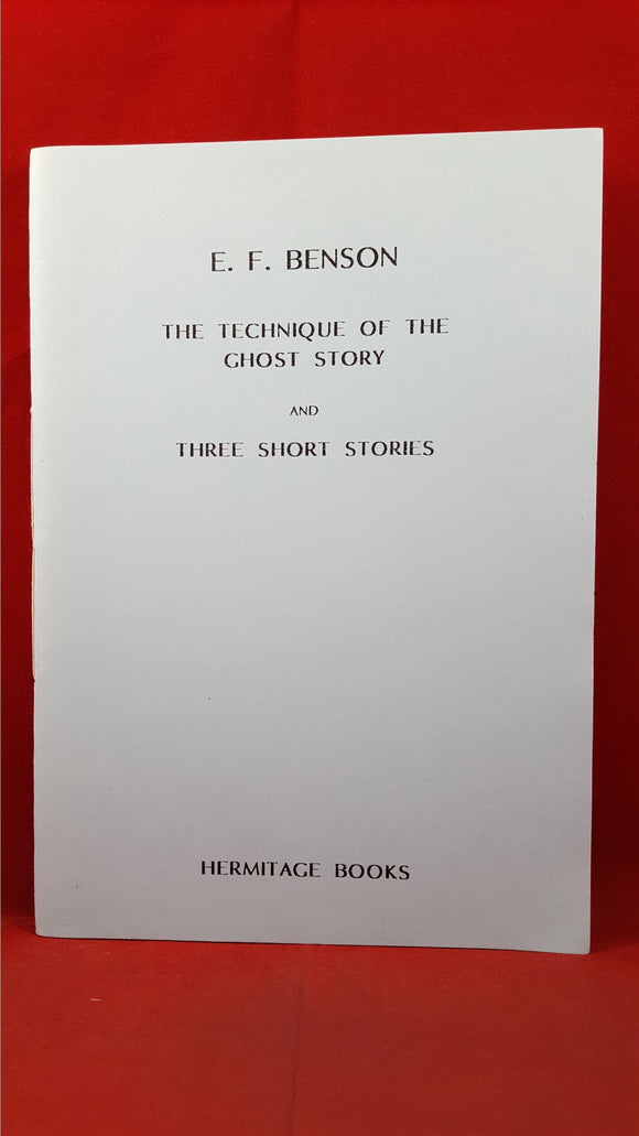 E F Benson - The Technique Of The Ghost Story, Hermitage Books, 1993, Limited