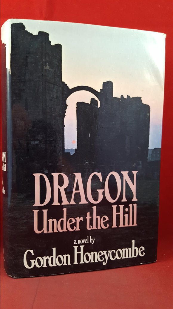 Gordon Honeycombe - Dragon Under the Hill, Hutchinson, 1972, First Edition, Signed