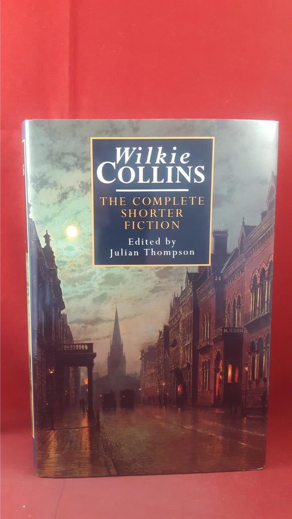 Wilkie Collins - The Complete Shorter Fiction, Robinson, 1995, First Edition