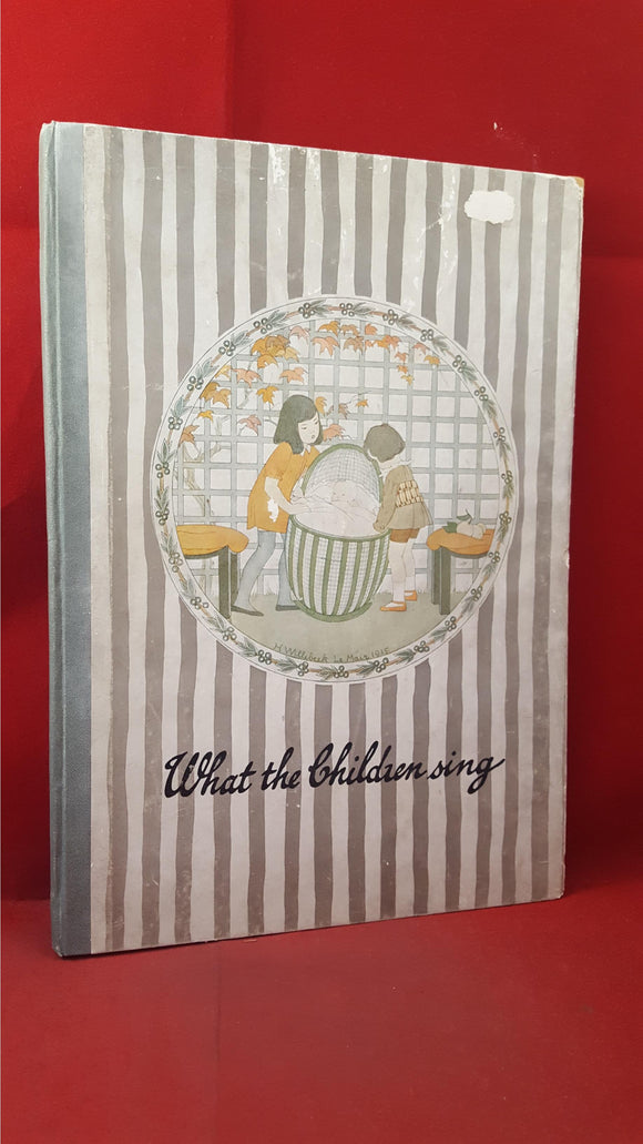 Alfred Moffat - What the Children Sing, Popular Nursery Songs, Rhymes & Games, no date