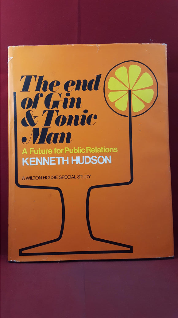 Kenneth Hudson - The End Of Gin & Tonic Man, Wilton House, 1977, First Edition