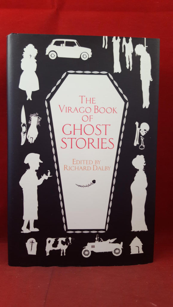 Richard Dalby - The Virago Book of Ghost Stories, Virago Press, 2006
