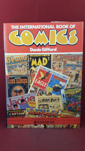 Denis Gifford - The International Book of Comics, Hamlyn, 1984, First Edition