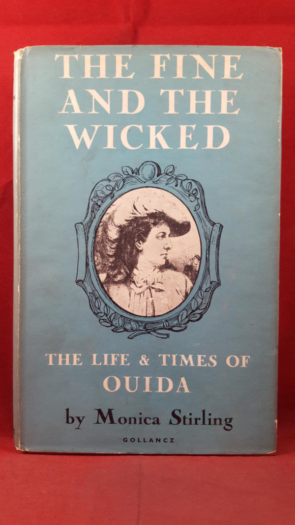 Monica Stirling - The Fine And The Wicked, Gollancz, 1957, First Edition