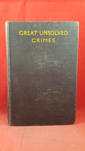 A J Alan - Great Unsolved Crimes, Hutchinson, 1935, First Edition
