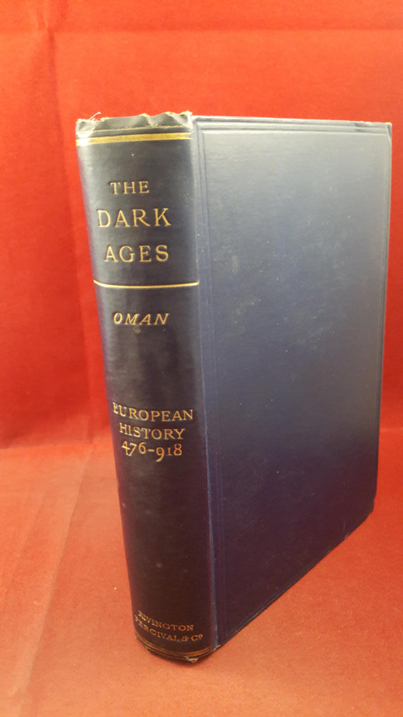 Charles Oman - The Dark Ages European History 476-918, Rivington, 1895