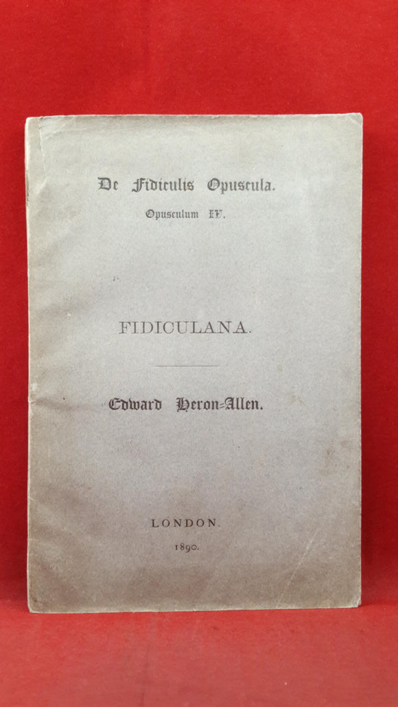 Edward Heron-Allen - Fidiculana, 1890, Signed, Limited