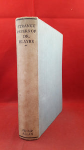 Christopher Blayre - The Strange Papers of Dr Blayre, Philip Allan, 1932, First Edition