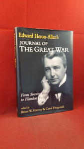 Edward Heron-Allen's Journal of The Great War, Phillimore, 2002, First Edition