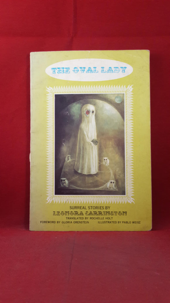 Leonora Carrington - The Oval Lady, Capra Press, 1975, Surreal Stories