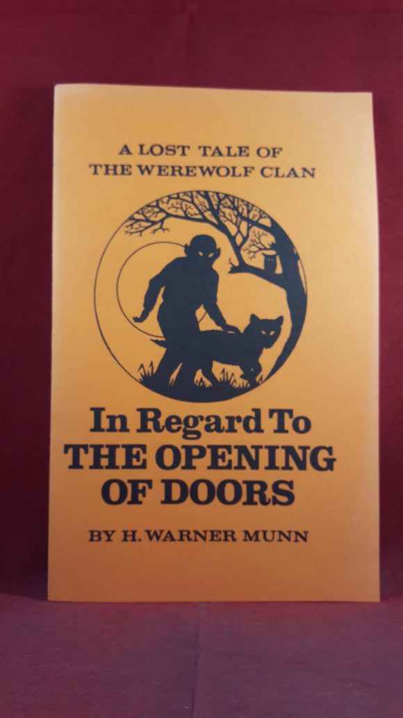 H Warner Munn - In Regard To The Opening Of Doors, Swan Press, 1979, Signed, Limited