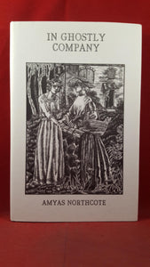 Amyas Northcote - In Ghostly Company, Ash-Tree Press, 1997, Limited