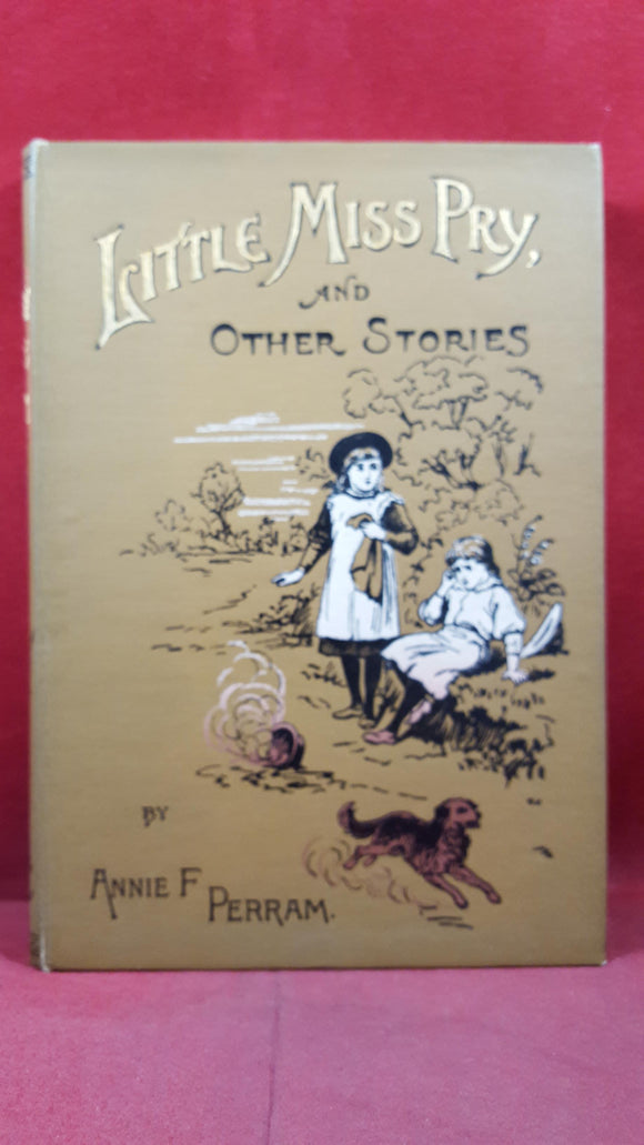 Annie F Perram - Little Miss Pry, & other stories, Wesleyan Methodist, no date